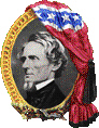 Jefferson Davis; first, last, and only President of the Confederacy